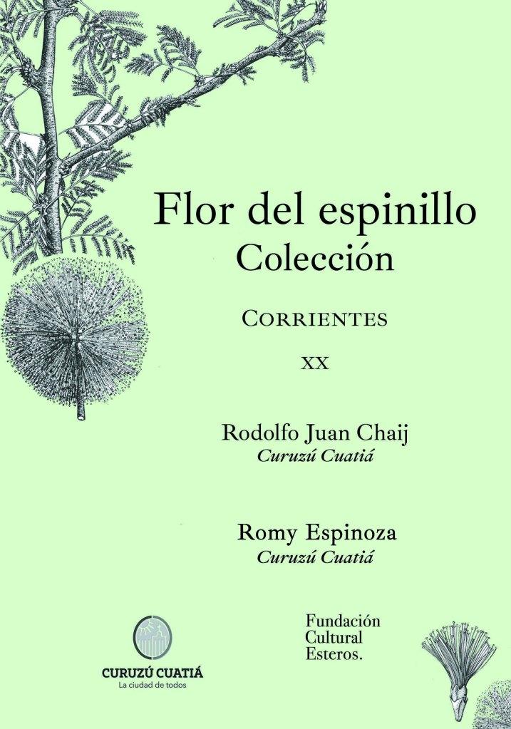 Colección Flor del Espinillo XX Rodolfo Juan Chaij - Romy Espinoza
