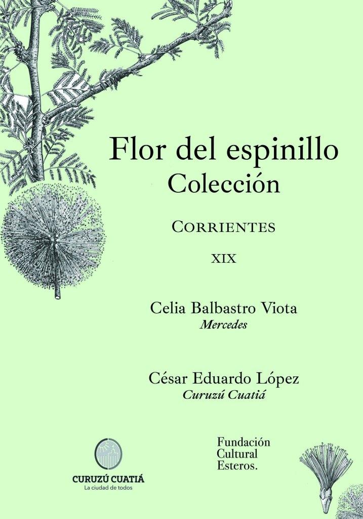 Colección Flor del Espinillo XIX Celia Balbastro Viota - César Eduardo López